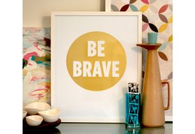 by shopampersand etsy: http://www.etsy.com/listing/115335319/be-brave-art-print?ref=shop_home_active