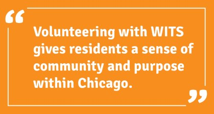 Volunteering with WITS gives residents a sense of community and purpose