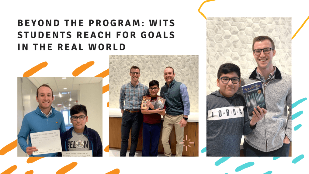Beyond the program WITS Students reach for goals in the real world
