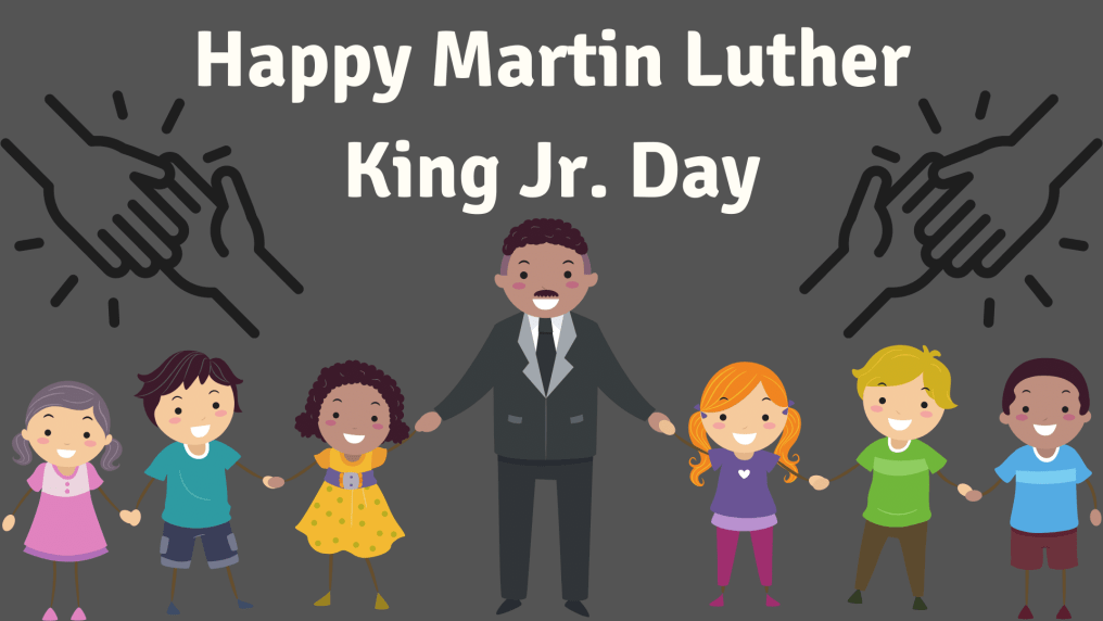 "Martin Luther King Jr. holding hands with children of different races in front of text that reads ""Happy Martin Luther King Jr. Day"""