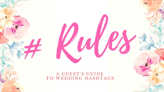 Rules all Indian wedding guests must follow to use the wedding hashtag by witty vows