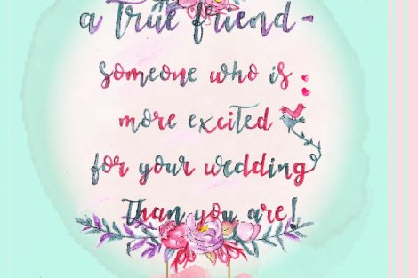 Bride's Best friend quote for Indian Weddings - Bridesmaid Love | Witty Vows