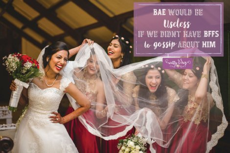 Friendship Quote for Bffs from Indian Brides | Funny and cute Idnian wedding Quotes | Curated by Witty Vows