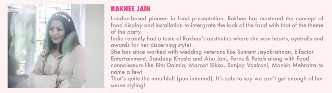 Rakhee Jain celebrity food stylist | Director OTT London | Indian wedding food trend stylist | Curated by Witty Vows