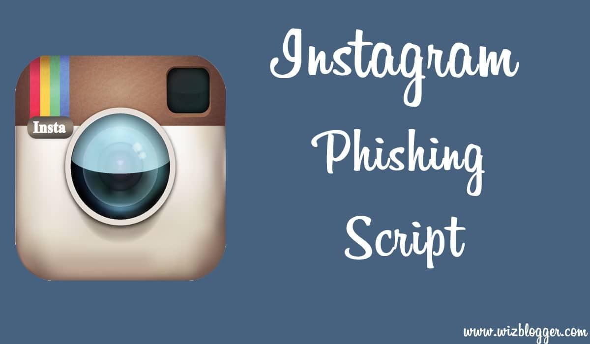 Hack Instagram Accounts With Instagram Phishing - Wizblogger