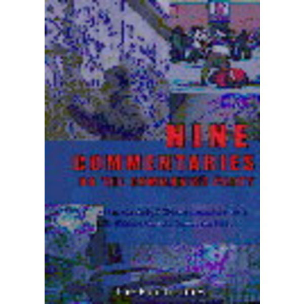 NINE COMMENTARIES ON THE COMMUNIST PARTY