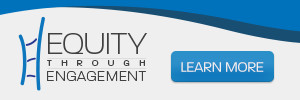 Equity Through Engagement - Click to learn more