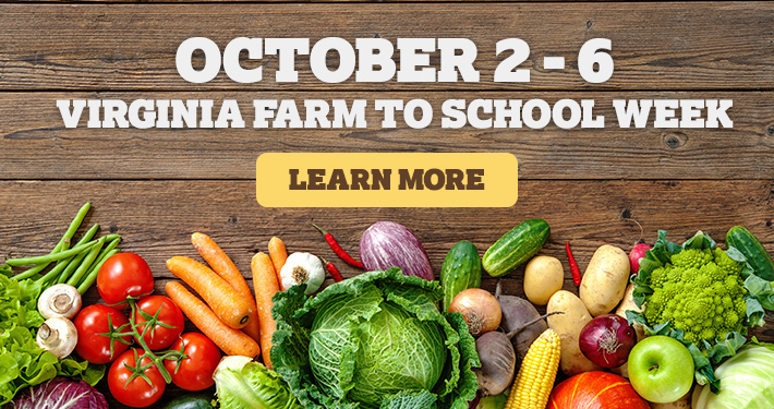Virginia Farm to School Week - October 2 - 6 - Click to learn more