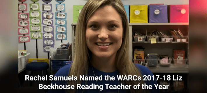 Rachel Samuels Named the WARCs 2017-18 Liz Beckhouse Reading Teacher of the Year