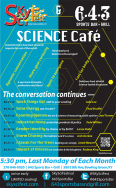 Science Cafe is held at 5:30 p.m. on the last Monday of each month at 6-4-3 Sports Bar and Grill.