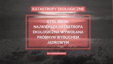 Atol Bikini – największa katastrofa ekologiczna wywołana próbnym wybuchem jądrowym na świecie