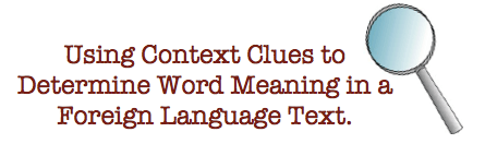 "Using ""Context Clues"" to Determine Word Meaning (French, Spanish) wlteacher.wordpress.com"