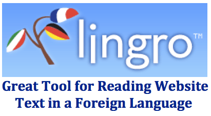 Lingro.com – A Great Resources for Reading Website Text in a Foreign (World) Language (French, Spanish) wlteacher.wordpress.com