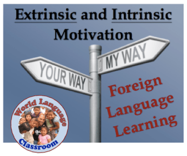 Extrinsic and Intrinsic Motivation in Foreign (World) Language Learning (French, Spanish) wlteacher.wordpress.com