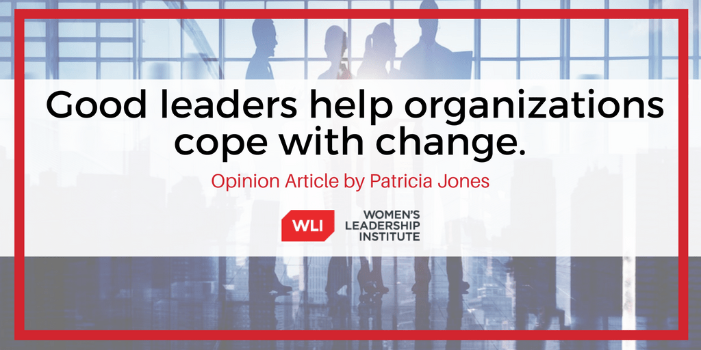 Good leaders help organizations cope with change.