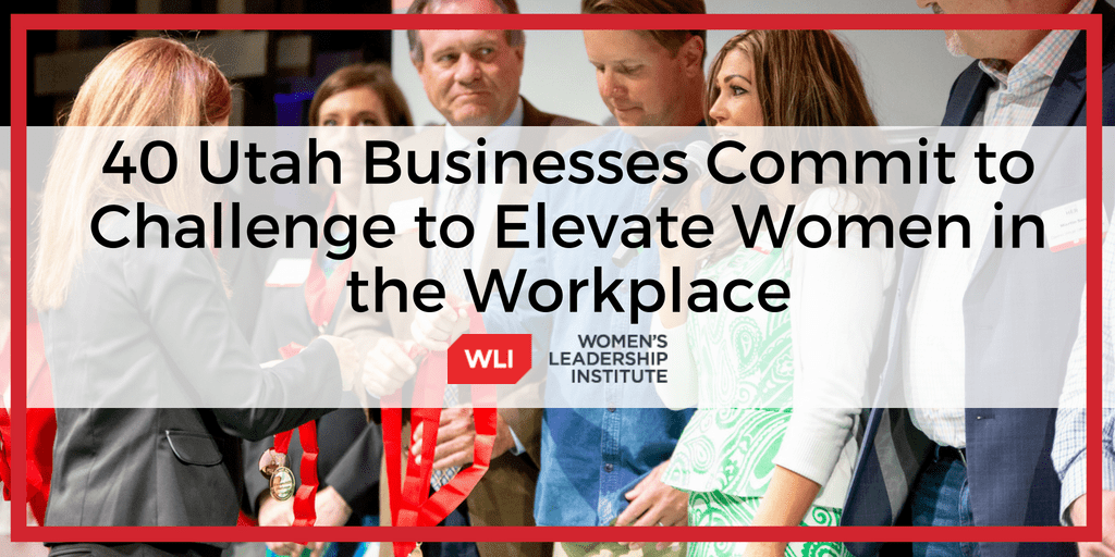 40 Utah Businesses Commit to Challenge to Elevate Women in the Workplace
