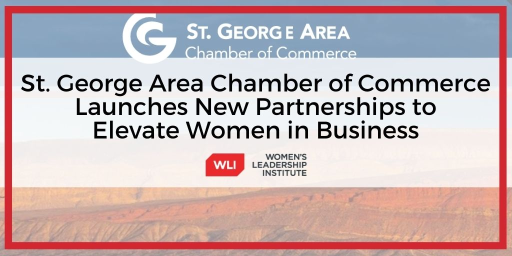 St. George Area Chamber of Commerce Launches New Partnerships to Elevate Women in Business