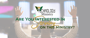Serve on the Technology Ministry Team. Click to email committee.