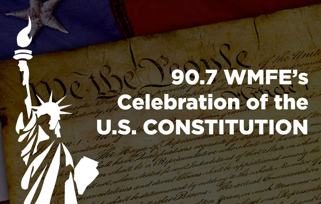WMFE's Celebration of the U.S. Constitution