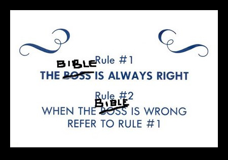 The Bible is always right.