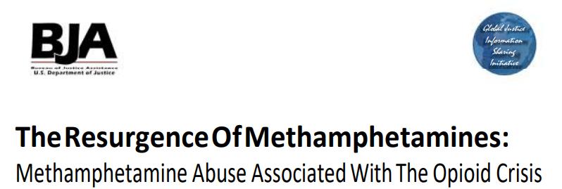 The Resurgence Of Methamphetamines: Methamphetamine Abuse Associated With The Opioid Crisis