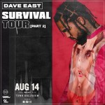 DAVE EAST: SURVIVAL TOUR PART 2 COMING TO TOWN BALLROOM FRIDAY 8.14.20!