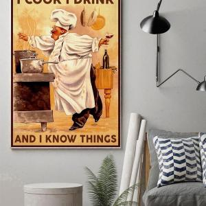 I Cook I Drink And I Know things Poster, Chef Drinking, Wall Decor, Canvas Options - Woastuff