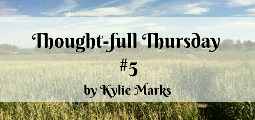 Thought-full Thursday #5