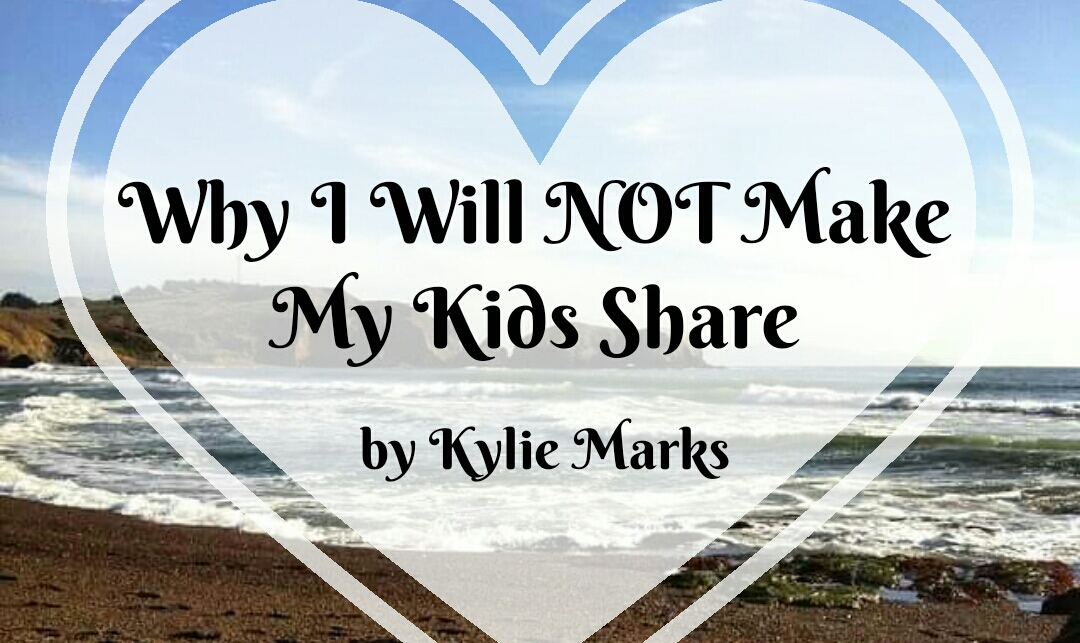 Why I Will Not Make My Kids Share