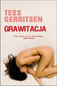 "Okładka książki ""Grawitacja"" autorstwa Tess Gerritsen"