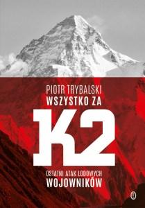 wszystko za k2 góra piotr trybalski książki