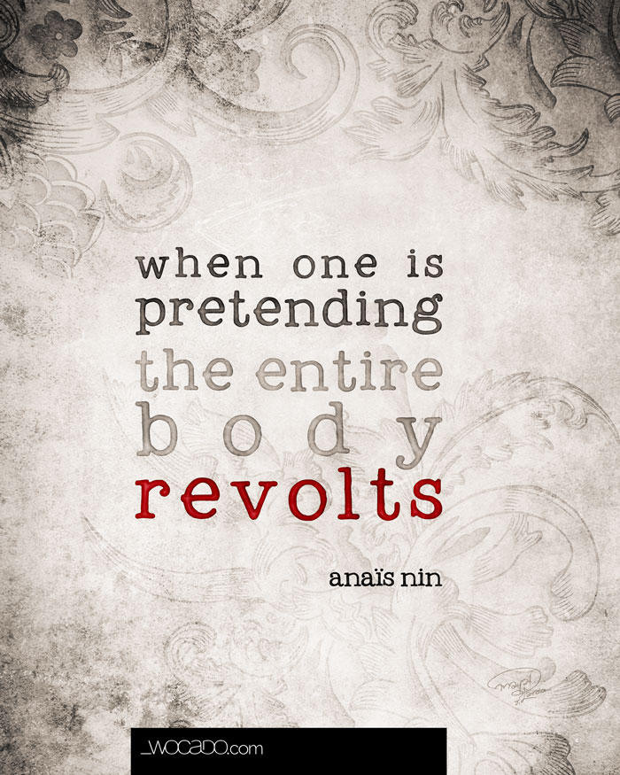 When One is Pretending - Anais Nin #Quote #Printable by Wocado