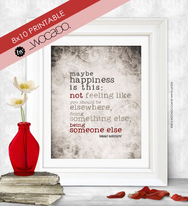 Maybe Happiness is - Isaac Asimov Printable Quote by WOCADO