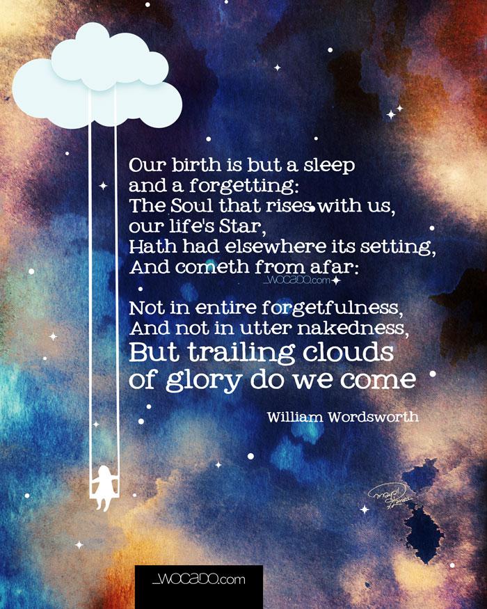 Our Birth is But A Sleep - Printable Poster by WOCADO