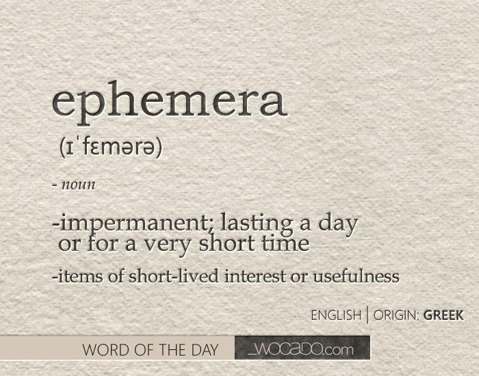 ephemera - word of the day by WOCADO