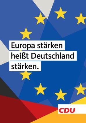 Europa stärken heißt Deutschland stärken - CDU