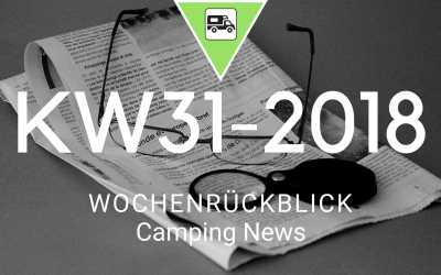 Camping News Wochenrückblick – KW31/2018