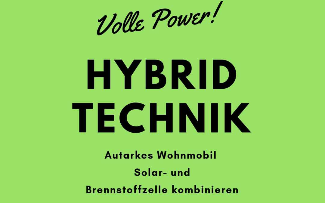 Hybrid Technik – Solar mit Brennstoffzelle ergänzen