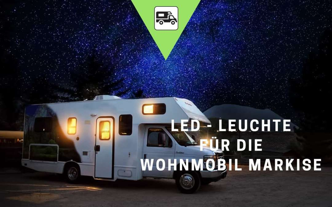 LED Leuchte – Wohnmobil Markise