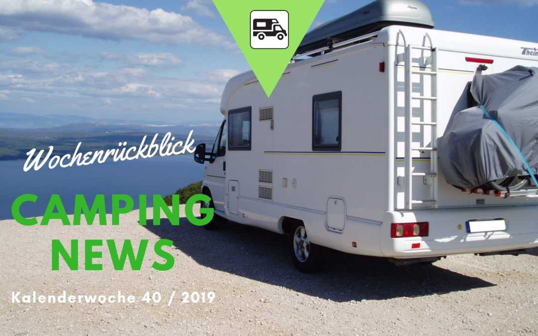 Camping News Wochenrückblick – KW40/2019