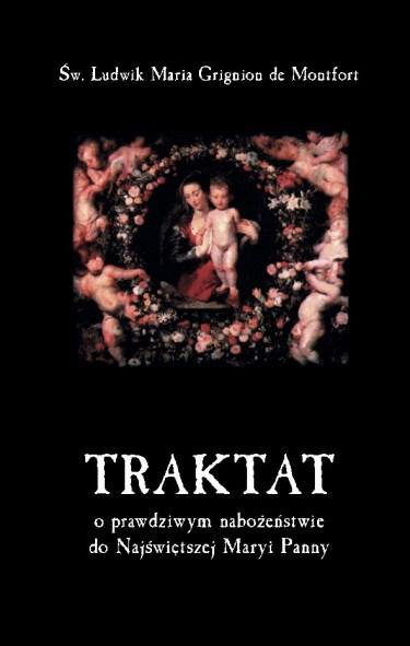 traktat-prawdziwym-nabozenstwie-do-najswietszej-amryi-panny-sw-ludwik-maria-grignion-de-montfort