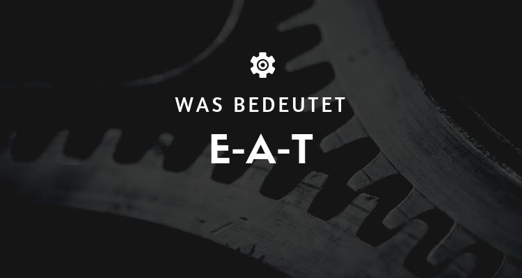 Was bedeutet E-A-T