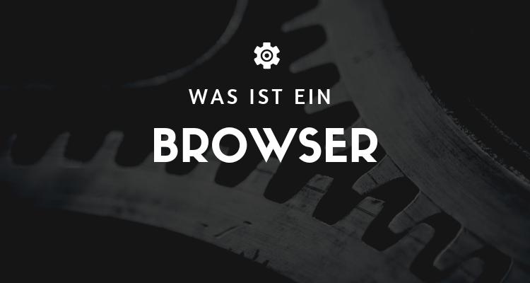 Was ist ein Browser