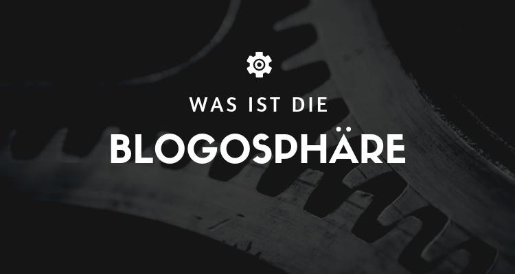 Was ist die Blogosphäre
