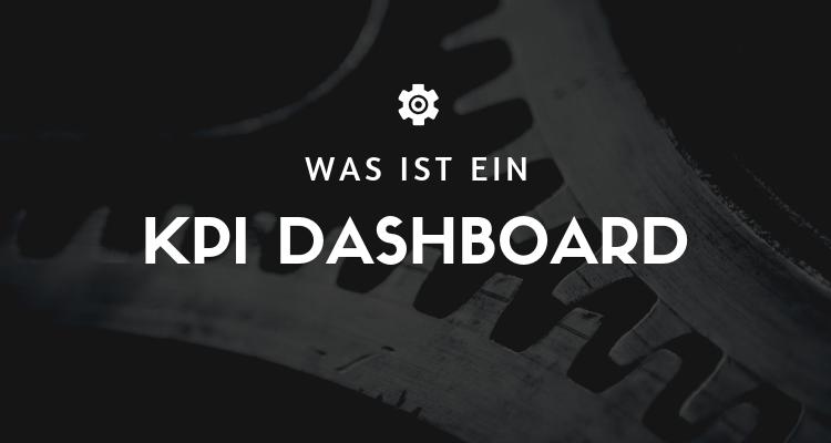 Was ist ein KPI Dashboard