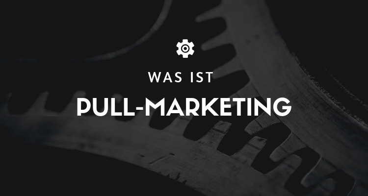 Was ist 19 2 - Pull-Marketing
