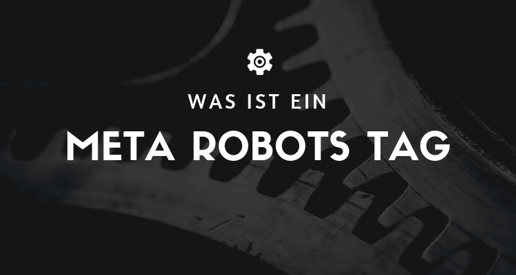 Was ist 19 - Meta Robots Tag