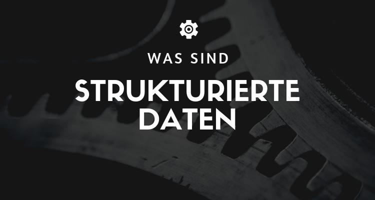 Was ist 22 - Strukturierte Daten (Structured Data)