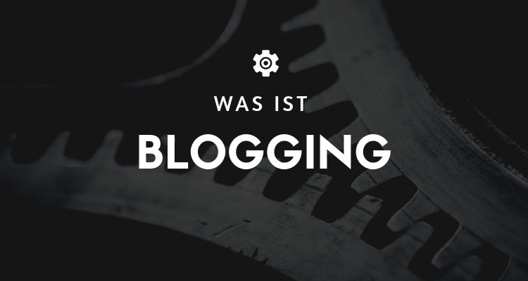 Was ist Blogging