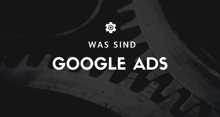 Was sind Google Ads